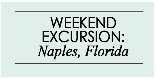 WEEKEND IN: Naples, Florida